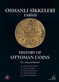 History of Ottoman Coins, Volume 6 / Osmanli Sikkeleri Tarihi - Cilt 6