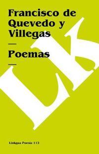 Poemas De Quevedo/ The Poems of Quevedo