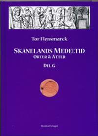 Skånelands medeltid : orter & ätter. D. G