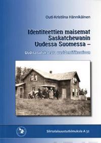 Identiteettien maisemat Saskatchewanin Uudessa Suomessa