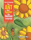 Ants Go Shopping: The Ant Who Spoke the Human Language: The Ant Who Spoke the Human Language