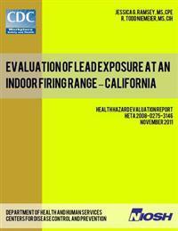 Evaluation of Lead Exposure at an Indoor Firing Range - California: Health Hazard Evaluation Report: Heta 2008-0275-3146