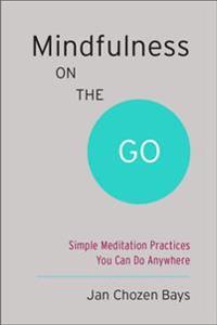 Mindfulness On The Go (Shambhala Pocket Classic)
