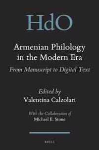 Armenian Philology in the Modern Era: From Manuscript to Digital Text