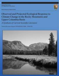 Observed and Projected Ecological Response to Climate Change in the Rocky Mountains and Upper Columbia Basin: A Synthesis of Current Scientific Litera