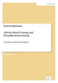 Aktivity-Based Costing Und Prozekostenrechnung