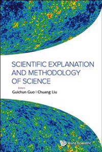 Scientific Explanation and Methodology of Science
