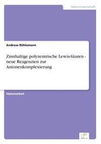 Zinnhaltige Polyzentrische Lewis-Sauren - Neue Reagenzien Zur Anionenkomplexierung