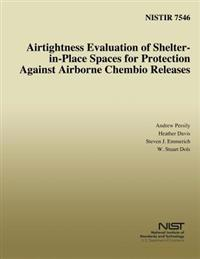 Airtightness Evaluation of Shelter-In-Place Spaces for Protection Against Airborne Chembio Releases