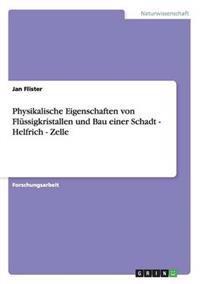 Physikalische Eigenschaften Von Flussigkristallen Und Bau Einer Schadt - Helfrich - Zelle
