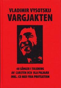 Vargjakten : 48 sånger i tolkning av Carsten och Ola Palmaer