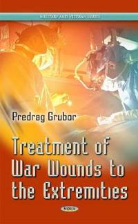 Treatment of War Wounds to the Extremities