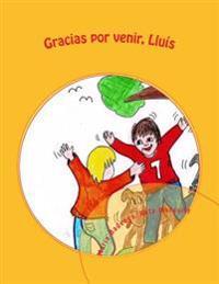 Gracias Por Venir, Lluis