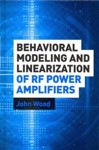 Behavioral Modeling and Linearization of RF Power Amplifiers