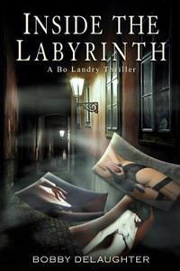 Inside the Labyrinth: A Bo Landry Thriller