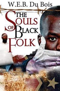 The Souls of Black Folk: (Starbooks Classics Editions)