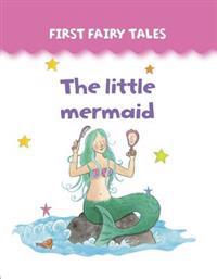 First Fairy Tales: The Little Mermaid
