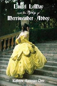 Laurel Lemay and the Mystery of Merriweather Abbey