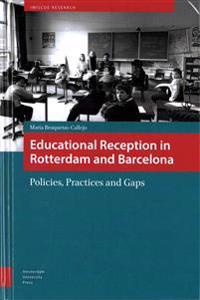 Educational Reception in Rotterdam and Barcelona