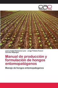 Manual de Produccion y Formulacion de Hongos Entomopatogenos