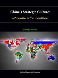 China's Strategic Culture: A Perspective for The United States