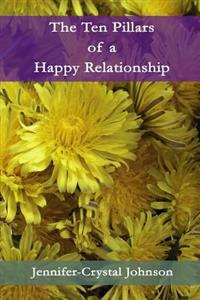 The Ten Pillars of a Happy Relationship