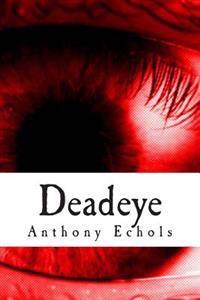 Deadeye: Vol. 1