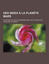 Des Indes a la Planete Mars; Etude Sur Un Cas de Somnambulisme Avec Glossolalie