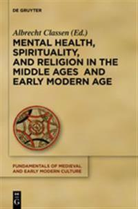 Mental Health, Spirituality, and Religion in the Middle Ages and Early Modern Age