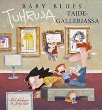 Baby Blues - Tuhruja taidegalleriassa