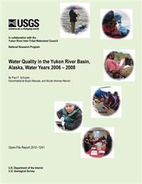 Water Quality in the Yukon River Basin, Alaska, Water Years 2006-2008