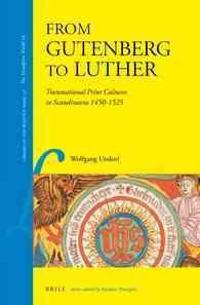 From Gutenberg to Luther: Transnational Print Cultures in Scandinavia 1450-1525