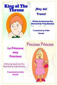 Precious Princess & King of the Throne - In Spanish: La Princesa Muy Preciosa & Rey del Trono!