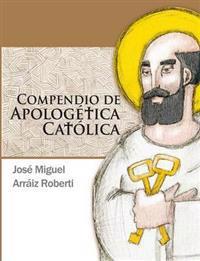 Compendio de Apologetica Catolica
