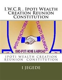 The Constitution, of Ipoti Wealth Creation Reunion: The Constitution, of Ipoti Wealth Creation Reunion