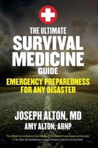The Ultimate Survival Medicine Guide