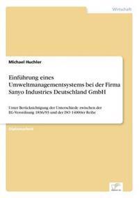Einfuhrung Eines Umweltmanagementsystems Bei Der Firma Sanyo Industries Deutschland Gmbh