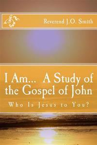 I Am... a Study of the Gospel of John