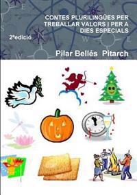 CONTES PLURILINGUES PER TREBALLAR VALORS I PER A DIES ESPECIALS (Segona edicio)