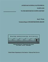 Antietam National Battlefield, Maryland: Water Resources Scoping Report