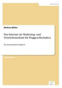 Das Internet ALS Marketing- Und Vertriebsmedium Fur Fluggesellschaften