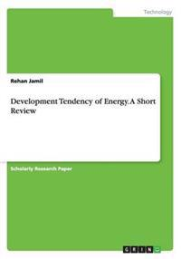 Development Tendency of Energy. a Short Review