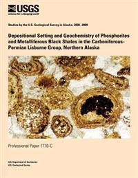 Depositional Setting and Geochemistry of Phosphorites and Metalliferous Black Shales in the Carboniferous- Permian Lisburne Group, Northern Alaska