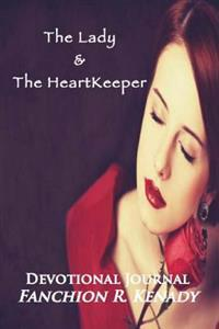 The Lady & the Heartkeeper: A Six-Week Devotional Journal