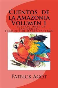 Cuentos de La Amazonia: Volumen 1