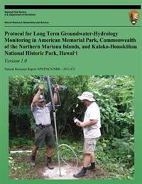 Protocol for Long-Term Groundwater-Hydrology Monitoring in American Memorial Park, Commonwealth of the Northern Mariana Islands, and Kaloko-Honokohau
