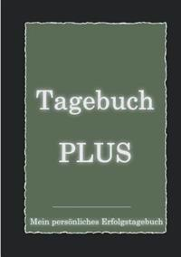 Tagebuch Plus - Mein Personliches Erfolgstagebuch Mit Leitfragen Zum Selbstcoaching