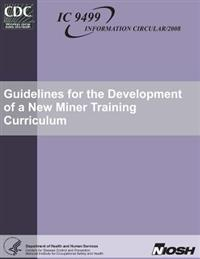 Guidelines for the Development of a New Miner Training Curriculum