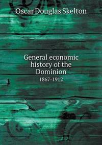 General Economic History of the Dominion 1867-1912