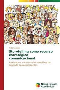 Storytelling Como Recurso Estrategico Comunicacional